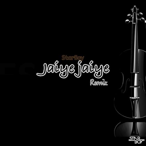 Jaiye Jaiye (Remix) - Single