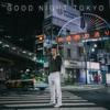 GOOD NIGHT TOKYO - EP by MIYACHI