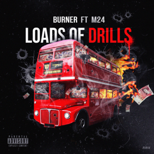 Burner - Loads of Drills feat. M24
