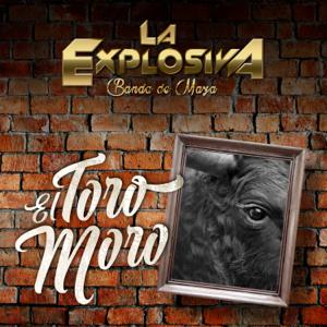 La Explosiva Banda de Maza - El Toro Moro