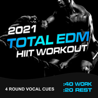 HIIT MUSIC & CardioMixes Fitness - Total EDM HIIT Workout 2021 (40/20 4 Round Vocal Cues) artwork
