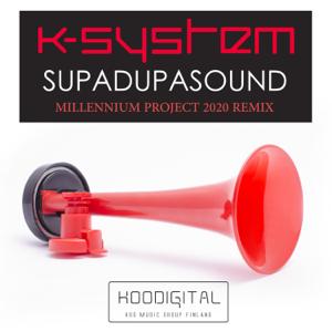K-System - Supadupasound (Millennium Project 2020 Remix)