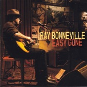 Ray Bonneville - Where Has My Easy Gone