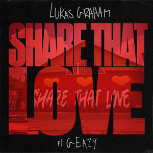 Lukas Graham - Share That Love feat. G-Eazy