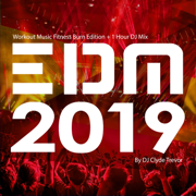 EDM 2019: Workout Music Fitness Burn Edition (+ 1 Hour DJ Mix) - Clyde Trevor - Clyde Trevor