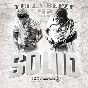 Yella Beezy - Solid feat. 42 Dugg