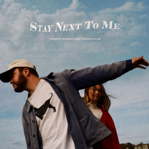 Quinn XCII & Chelsea Cutler - Stay Next To Me