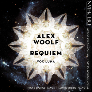 Alex Woolf, Vox Luna, Nicky Spence, Philip Higham, Anthony Gray & Iain Burnside - Alex Woolf: Requiem