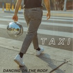 TAXI - Dancing on the Roof