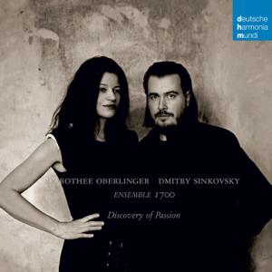 Dorothee Oberlinger, Dmitry Sinkovsky & Ensemble 1700 - Discovery of Passion