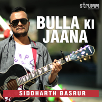 Bulla Ki Jaana-Siddharth Basrur