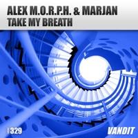 Take My Breath - ALEX MORPH-MARJAN