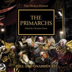 The Primarchs: The Horus Heresy, Book 20 (Unabridged)