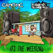 Camo MC - It's the Weekend