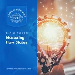 Mastering Flow States