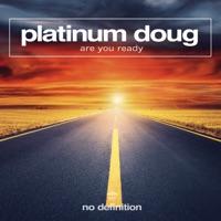 Are You Ready! - PLATINUM DOUG