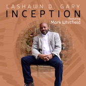 Mark Whitfield;LaShawn D. Gary - Inception