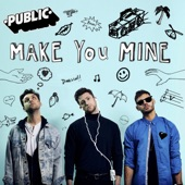 Public - Make You Mine (Radio Edit)
