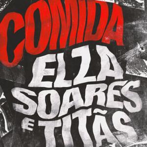 Elza Soares & Titãs - Comida