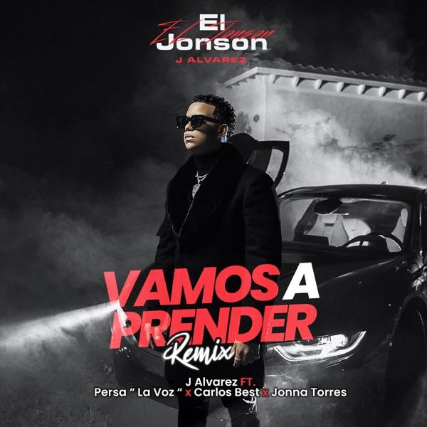 Vamos a Prender (Remix) [feat. Persa La Voz, Carlos Best & Jonna Torres] - Single