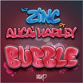 DJ Zinc - Bubble (feat. Alicaì Harley)