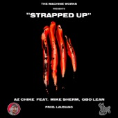 AzChike - Strapped Up (feat. Mike Sherm and G-BO Lean)