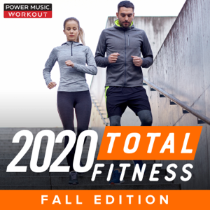 Power Music Workout - 2020 Total Fitness - Fall Edition (Nonstop Workout Mix 132 BPM)