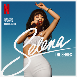 Selena - Selena: The Series Soundtrack