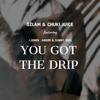 Ozlam & Chuki Juice - You Got the Drip (feat. J.Jones, Andre & Sunny Side) artwork