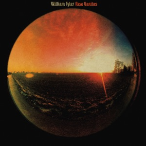 William Tyler - With News About Heaven
