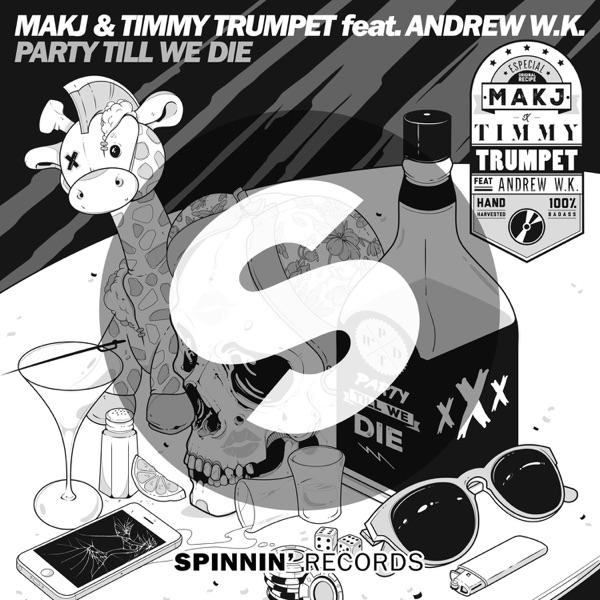 MAKJ & Timmy Trumpet mit Party Till We Die (feat. Andrew W.K.)