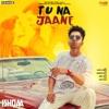 Tu Na Jaane From Ishqaa Single