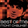 Best of Me Mohit Chauhan