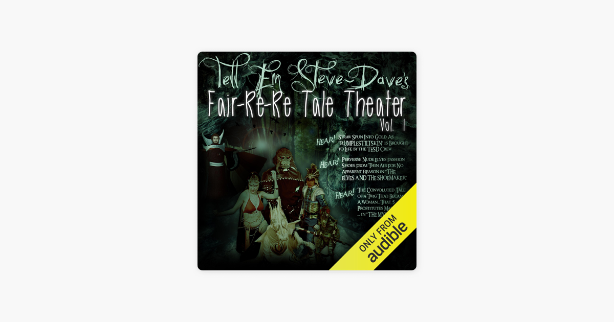 Tell Em Steve Dave Fair-re-re Tale Theater (Unabridged) - Bryan Johnson, Walter Flanagan & Brian Quinn