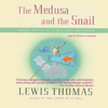 Lewis Thomas - The Medusa and the Snail: More Notes of a Biology Watcher  artwork