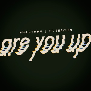 Are You Up (feat. Shaylen) - Single Mp3 Download