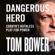 Tom Bower - Dangerous Hero