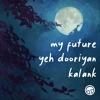 My Future Yeh Dooriyan Kalank Single