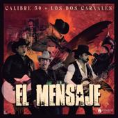 El Mensaje - Calibre 50 & Los Dos Carnales