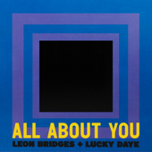 Download All About You - Leon Bridges x Lucky Daye Mp3 and Videos