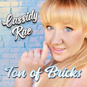 Cassidy-Rae - Ton of Bricks