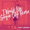 I Would Like Gorgon City Remix Single