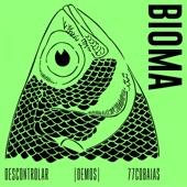Bioma - Descontrolar