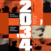 2034: A Novel of the Next World War (Unabridged)