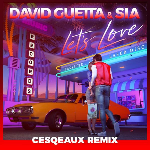 David Guetta & Sia - Let's Love (Cesqeaux Remix)
