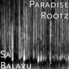 Paradise RootZ - Sa Balavu (feat. Nasio Domoni & Big Wilz) artwork