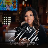 Angela Moss Poole - My Help feat. Micah Stampley
