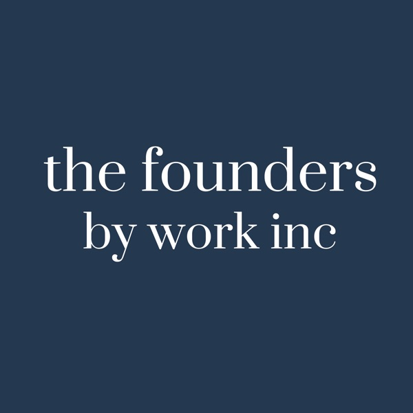 The Founders by Work inc