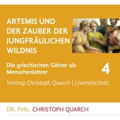 Artemis und der Zauber der jungfräulichen Wildnis (Die griechischen Götter als Menschenlehrer 4)