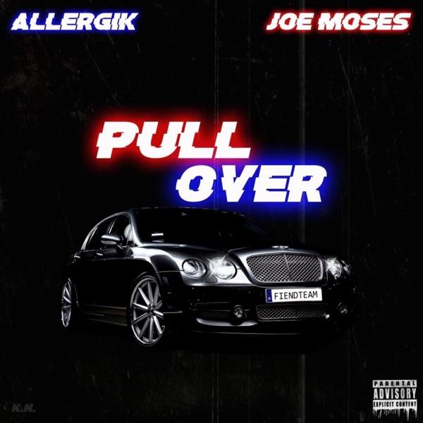 Pull Over (feat. ALLERGIK & Joe Moses) - Single